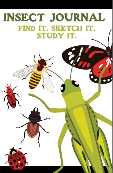 Insect Journal: Bug Collector's Notebook for Kids: Find It. Sketch It. Study It.