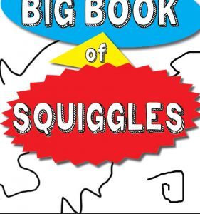 Big Book of Squiggles: Doodling, Drawing and Creative Activity Book for Kids